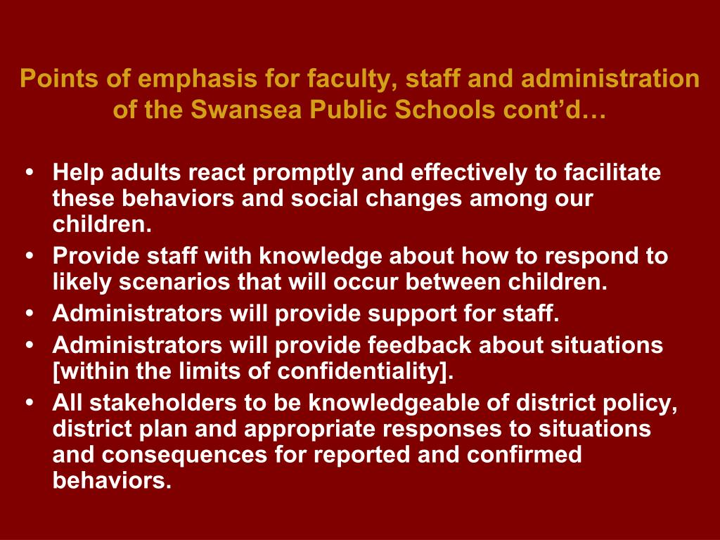 Points of emphasis for faculty, staff and administration of the Swansea Public Schools cont'd…