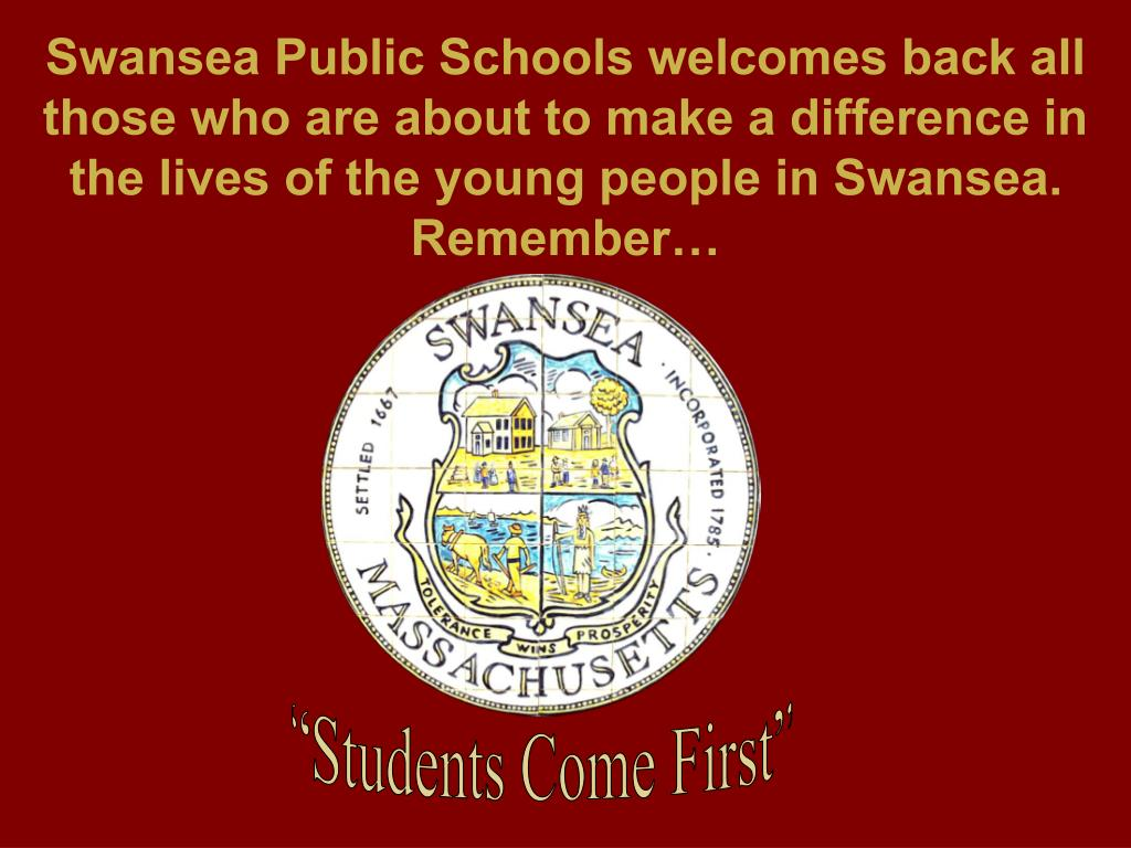 Swansea Public Schools welcomes back all those who are about to make a difference in the lives of the young people in Swansea.