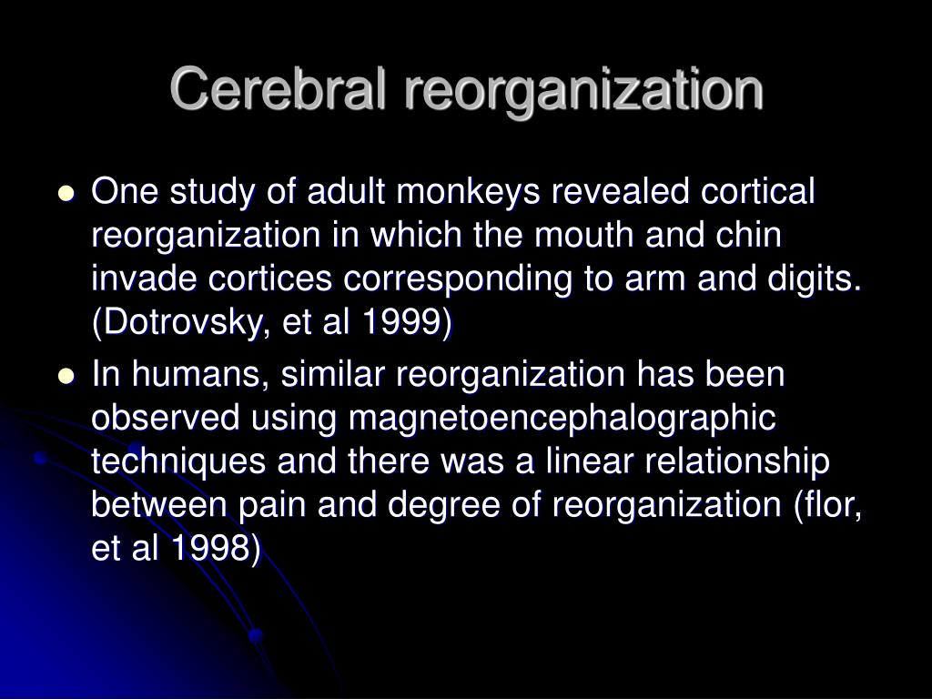 Cerebral reorganization