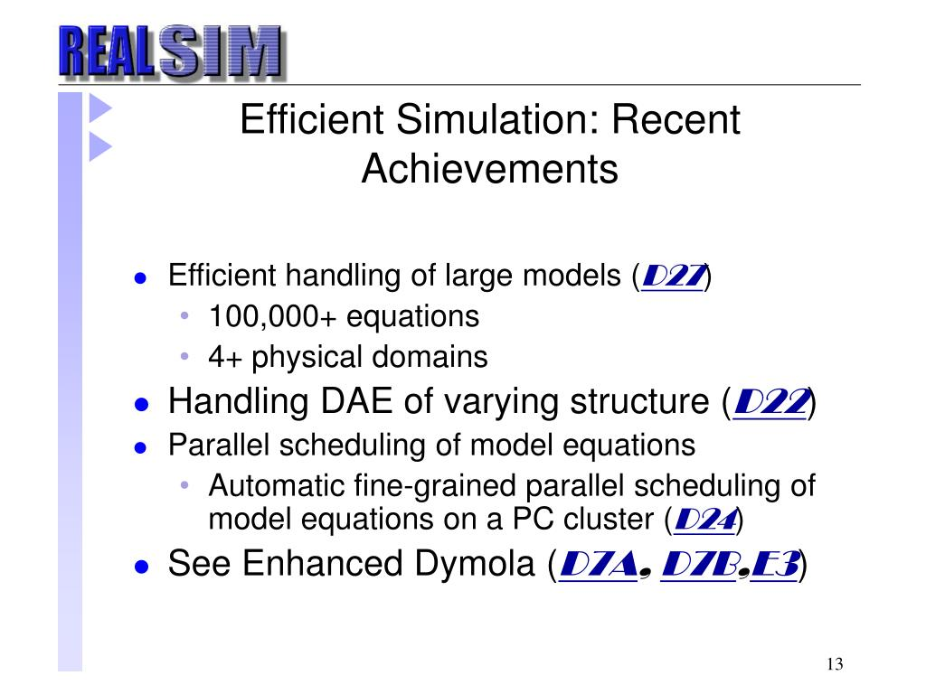 Efficient Simulation: Recent Achievements
