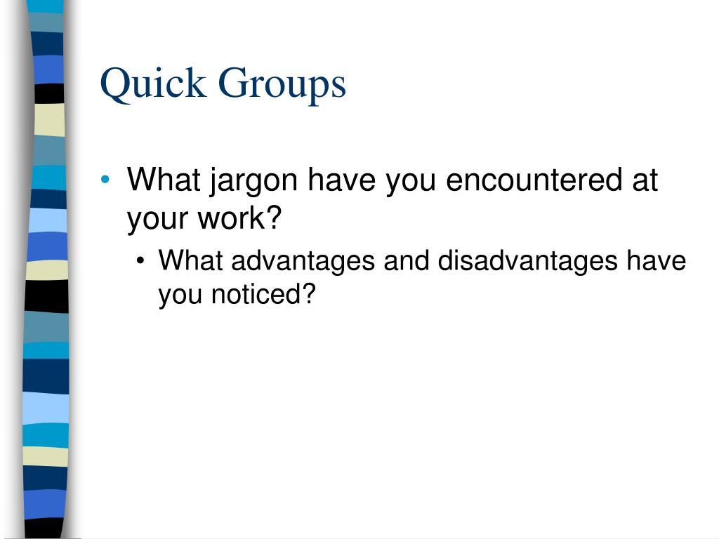 Quick Groups