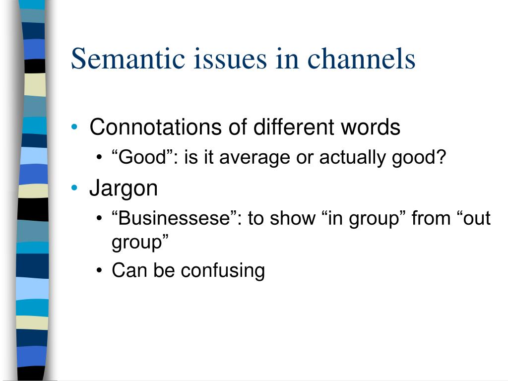 Semantic issues in channels
