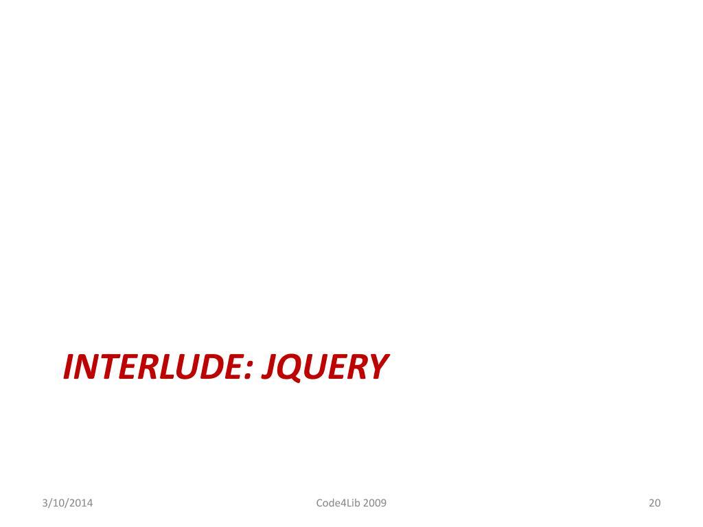 INTERLUDE: JQUERY