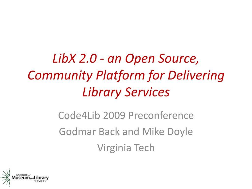 LibX 2.0 - an Open Source, Community Platform for Delivering Library Services