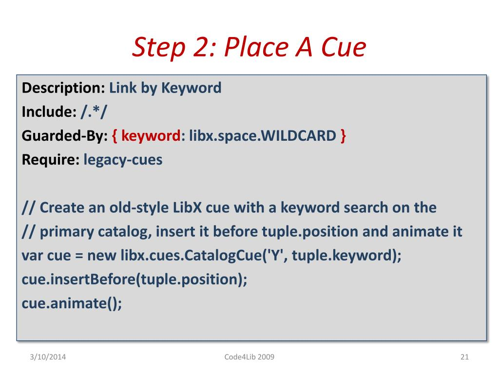 Step 2: Place A Cue