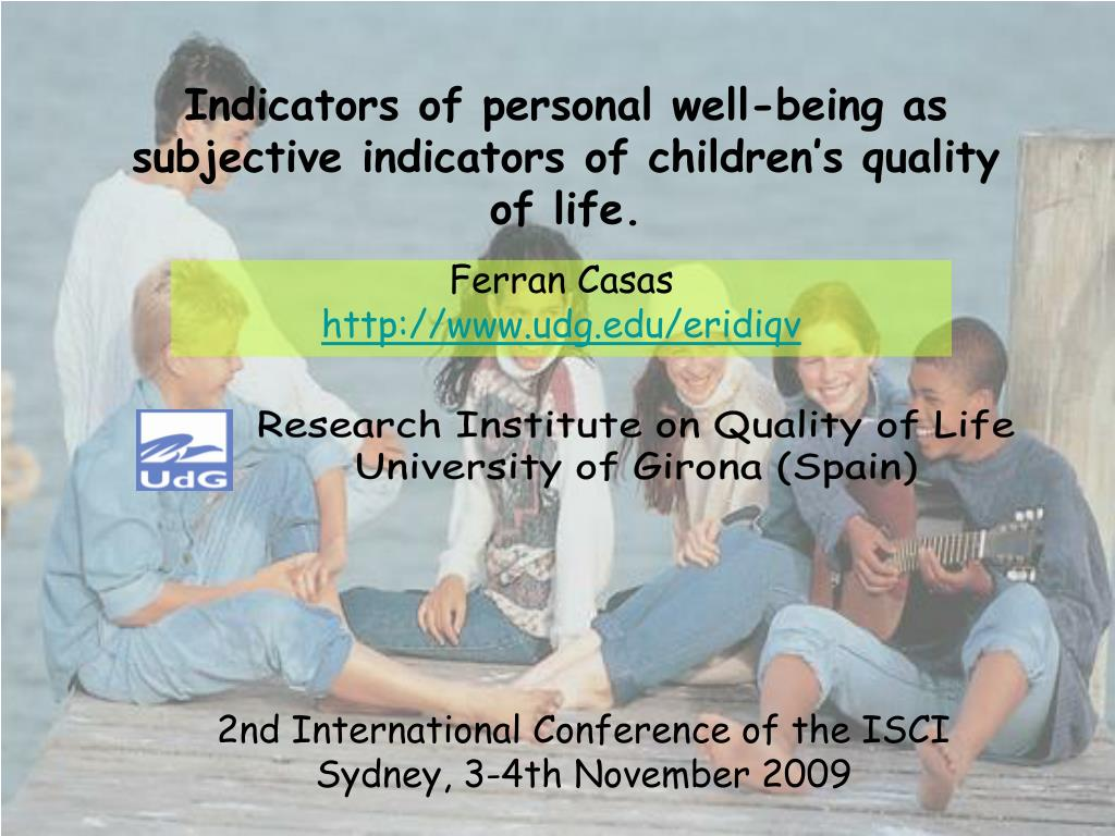 Indicators of personal well-being as subjective indicators of children's quality of life.