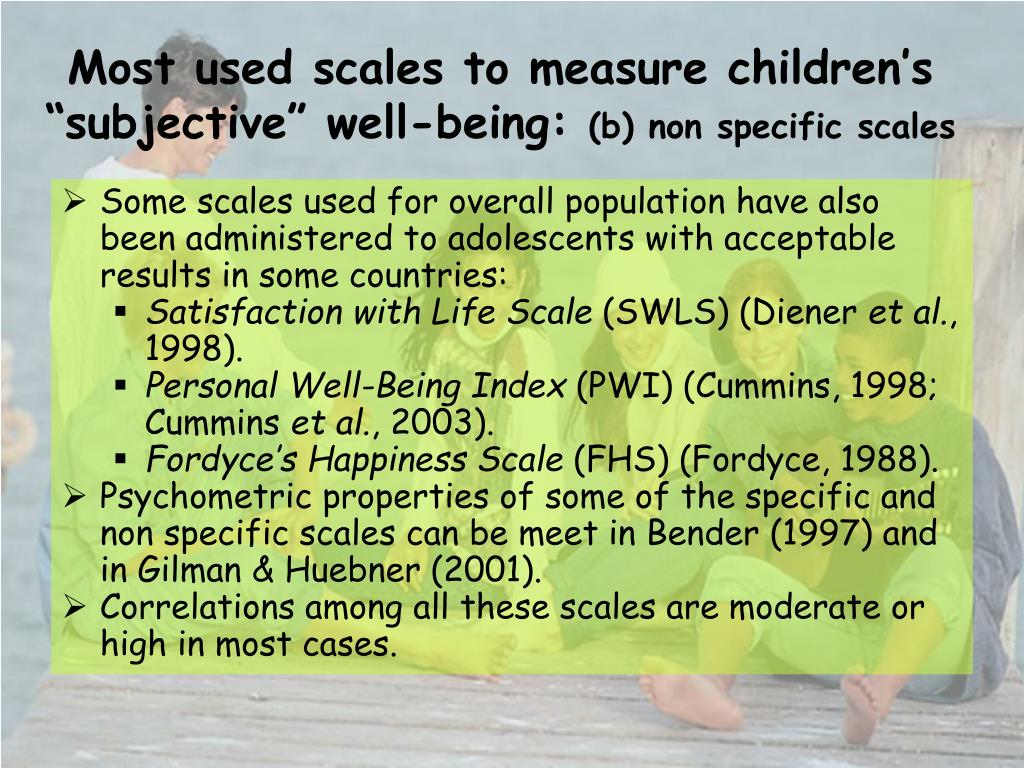 "Most used scales to measure children's ""subjective"" well-being:"