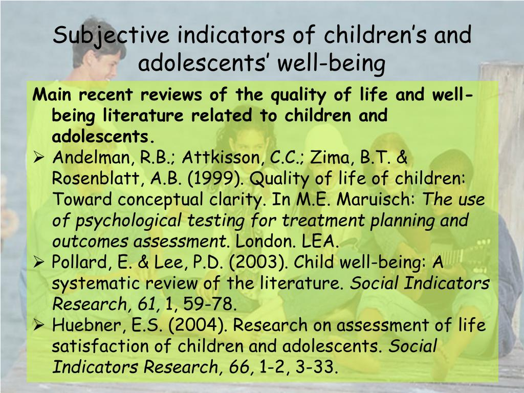 Subjective indicators of children's and adolescents' well-being