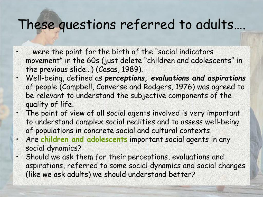 These questions referred to adults….