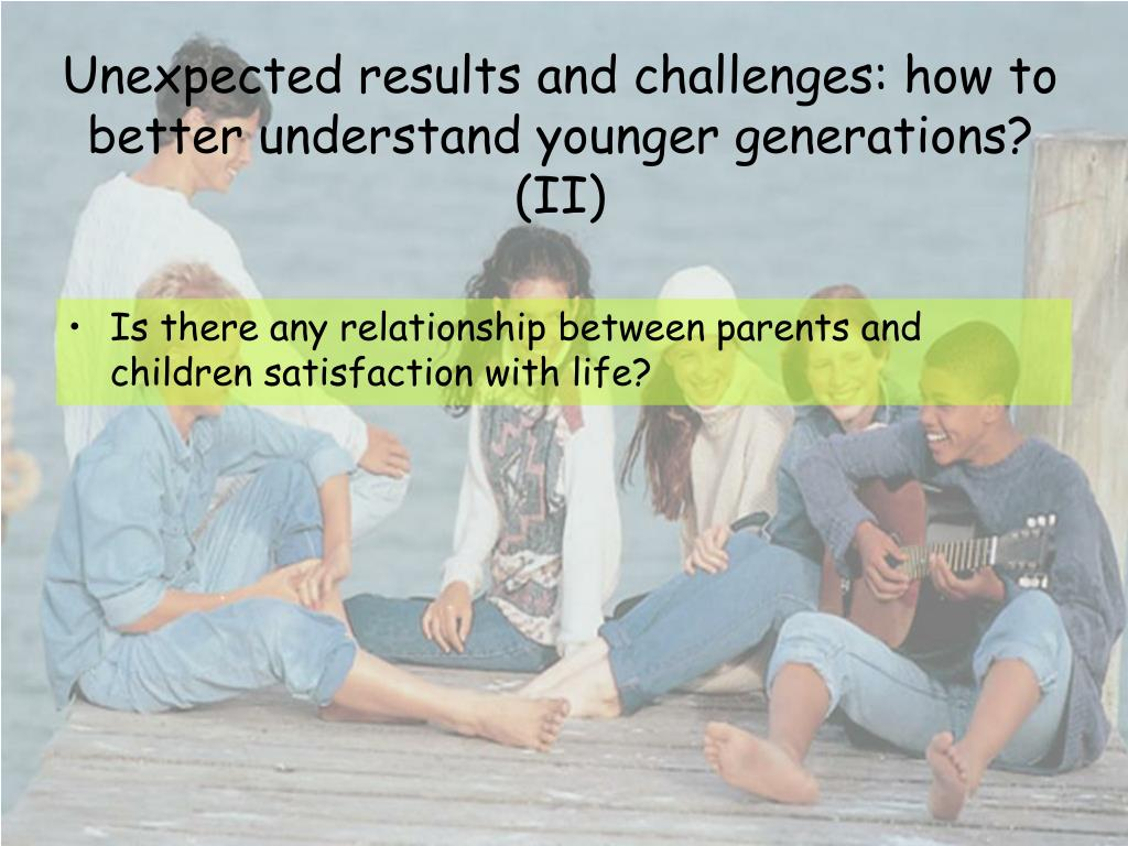Unexpected results and challenges: how to better understand younger generations? (II)