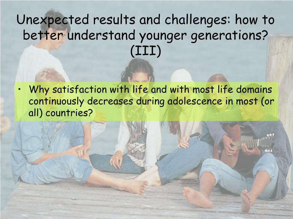 Unexpected results and challenges: how to better understand younger generations? (III)