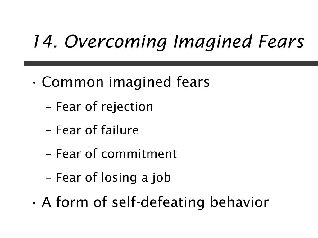 14. Overcoming Imagined Fears