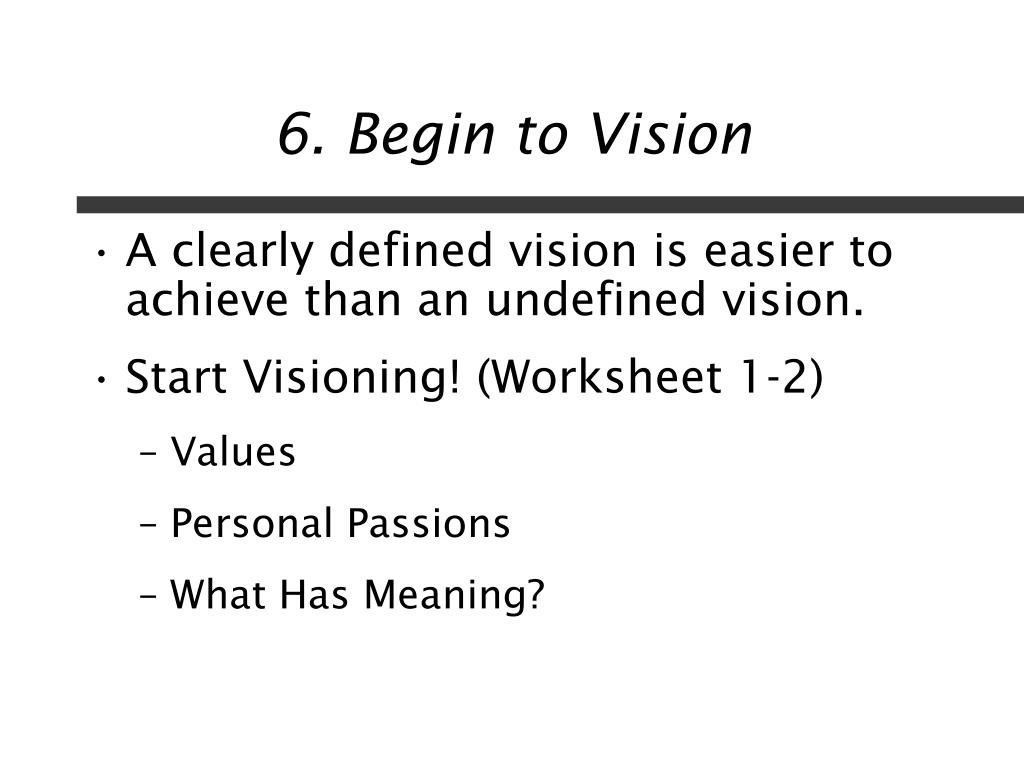 6. Begin to Vision