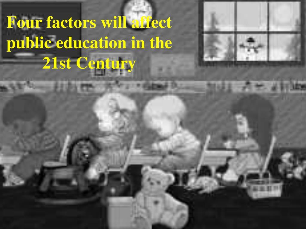 Four factors will affect public education