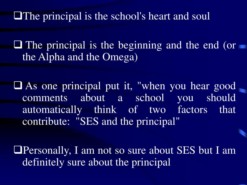 The principal is the school's heart and soul