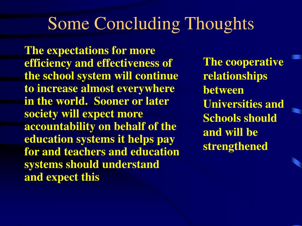 The cooperative relationships between Universities and Schools should and will be strengthened