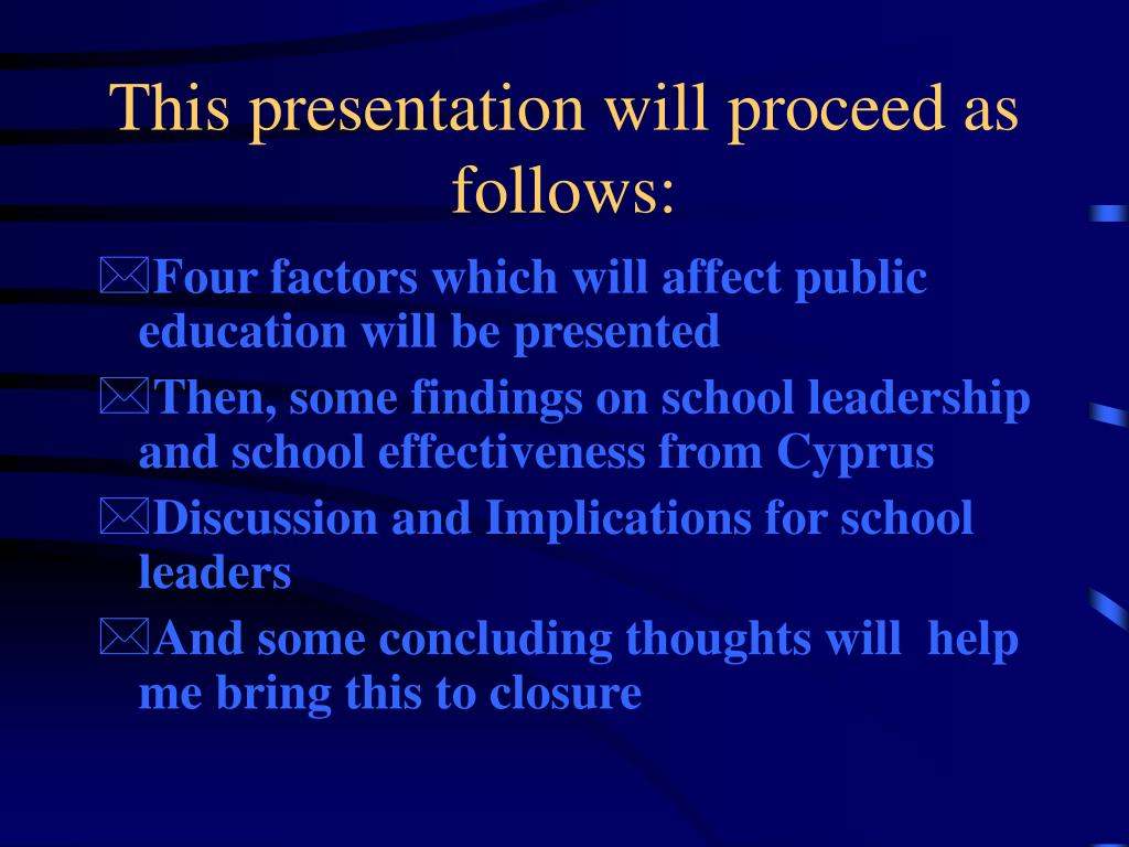 This presentation will proceed as follows: