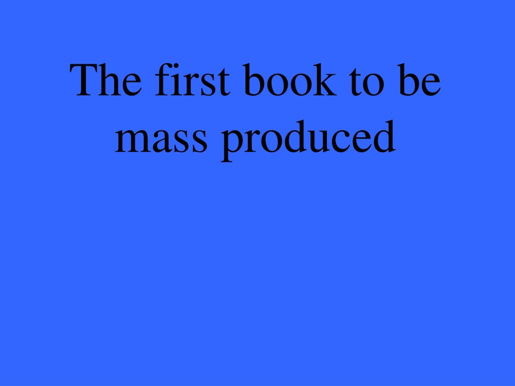 The first book to be mass produced