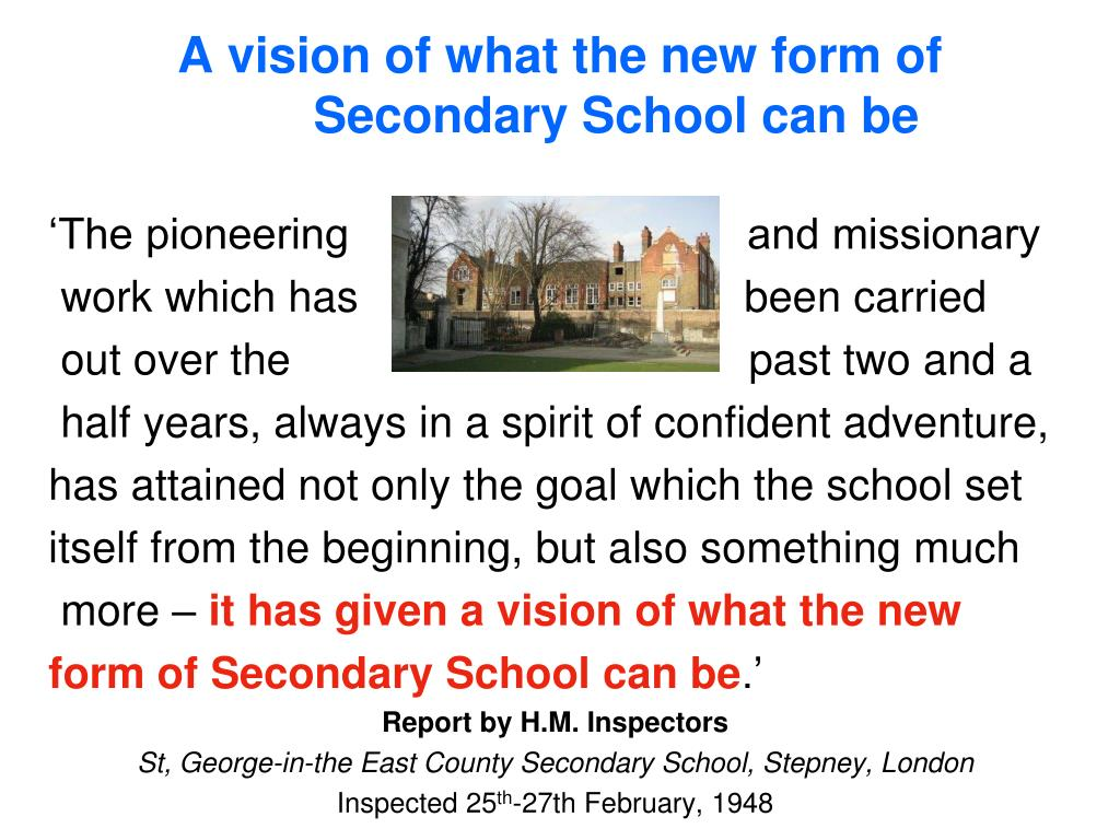 A vision of what the new form of 	Secondary School can be