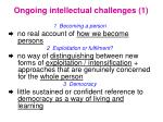 ongoing intellectual challenges 1