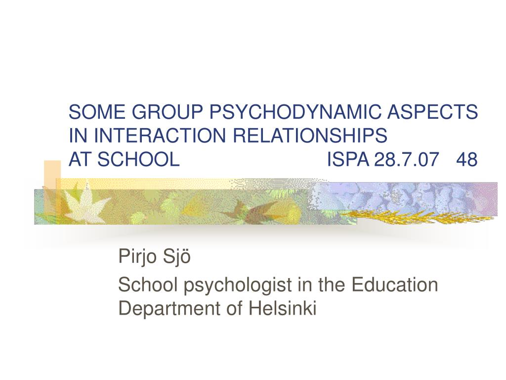 SOME GROUP PSYCHODYNAMIC ASPECTS IN INTERACTION RELATIONSHIPS