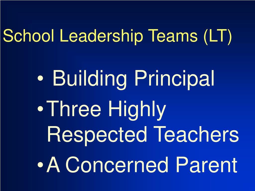School Leadership Teams (LT)