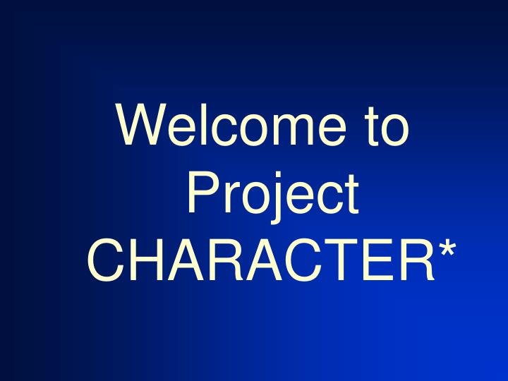 Welcome to Project CHARACTER*