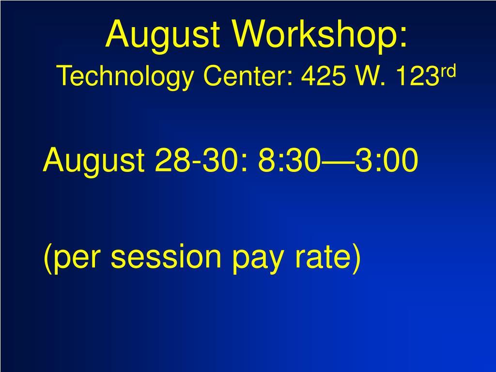 August Workshop: