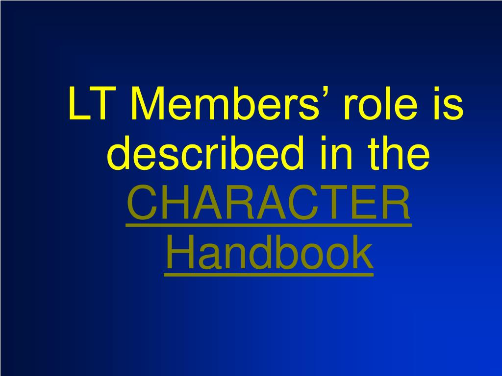 LT Members' role is described in the