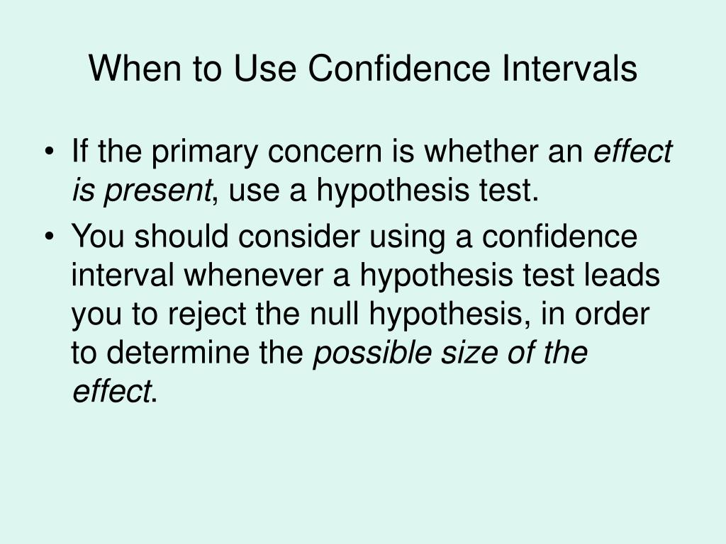 When to Use Confidence Intervals