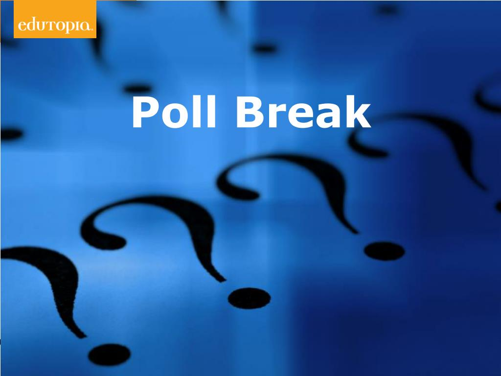Poll Break
