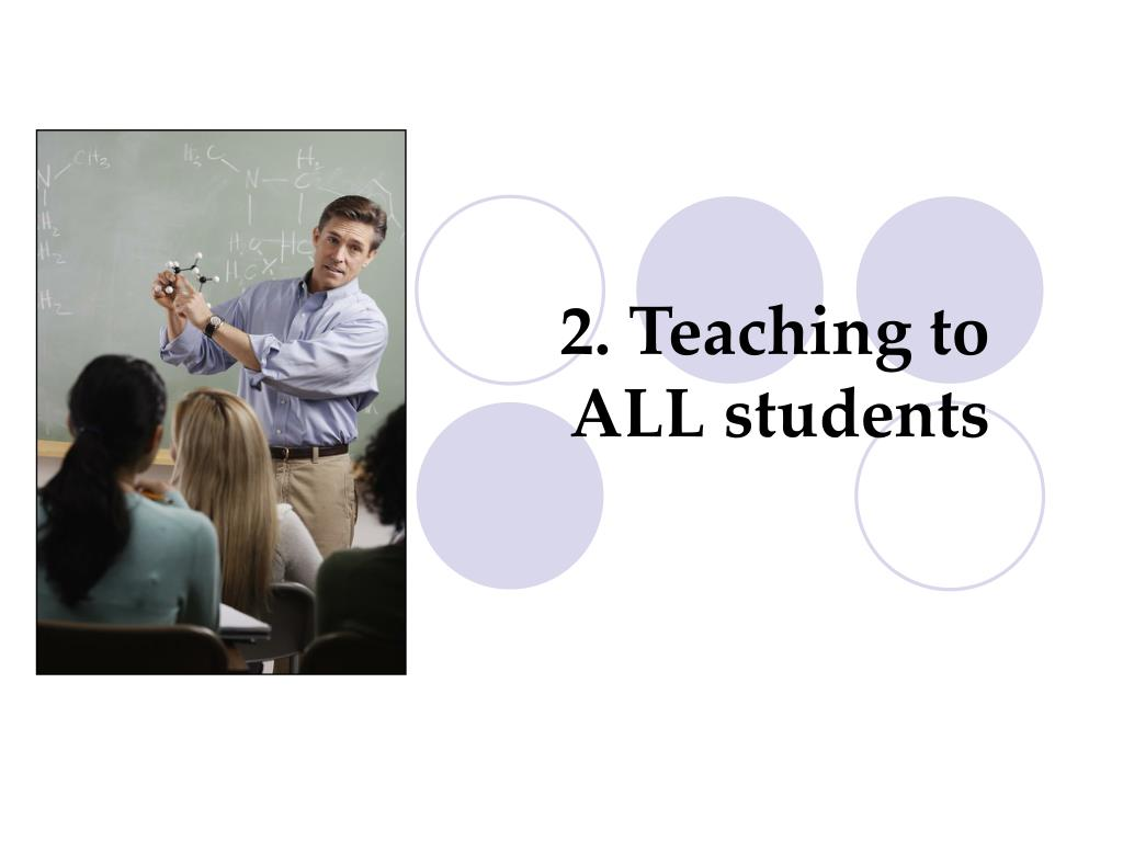 2. Teaching to ALL students