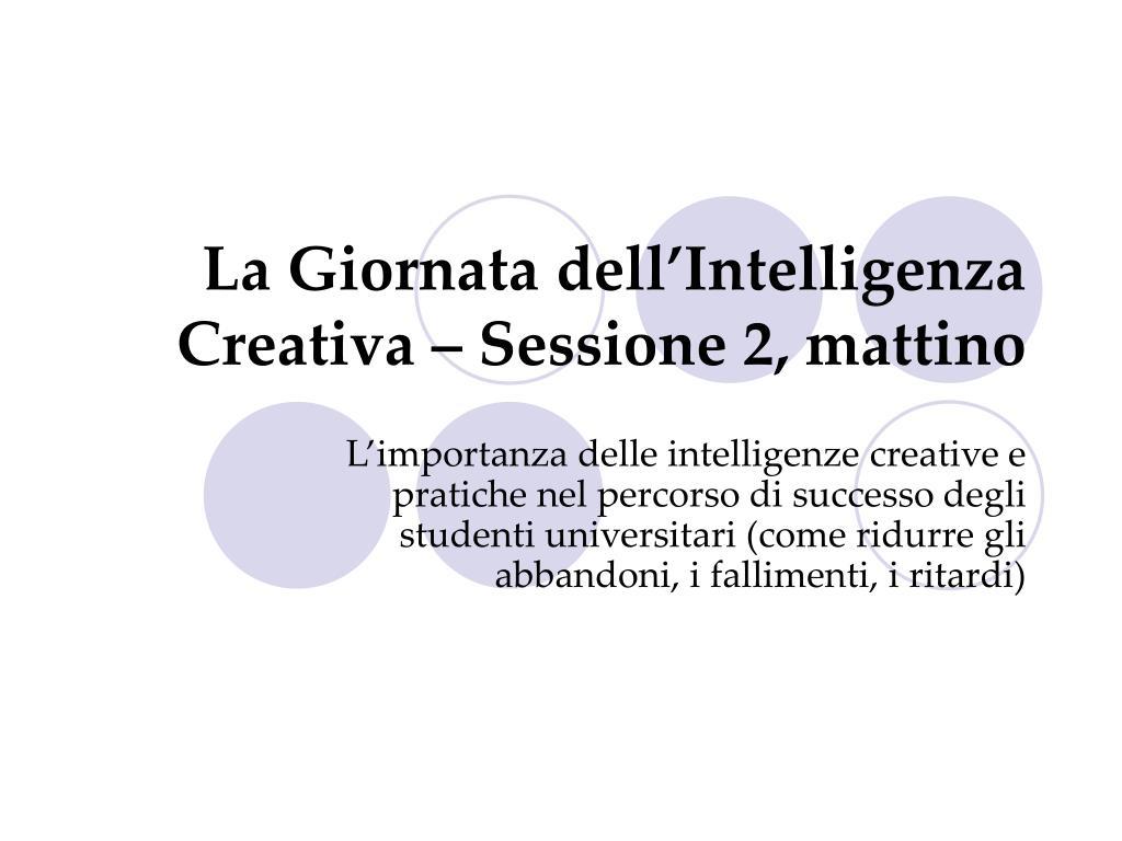 La Giornata dell'Intelligenza Creativa – Sessione 2, mattino