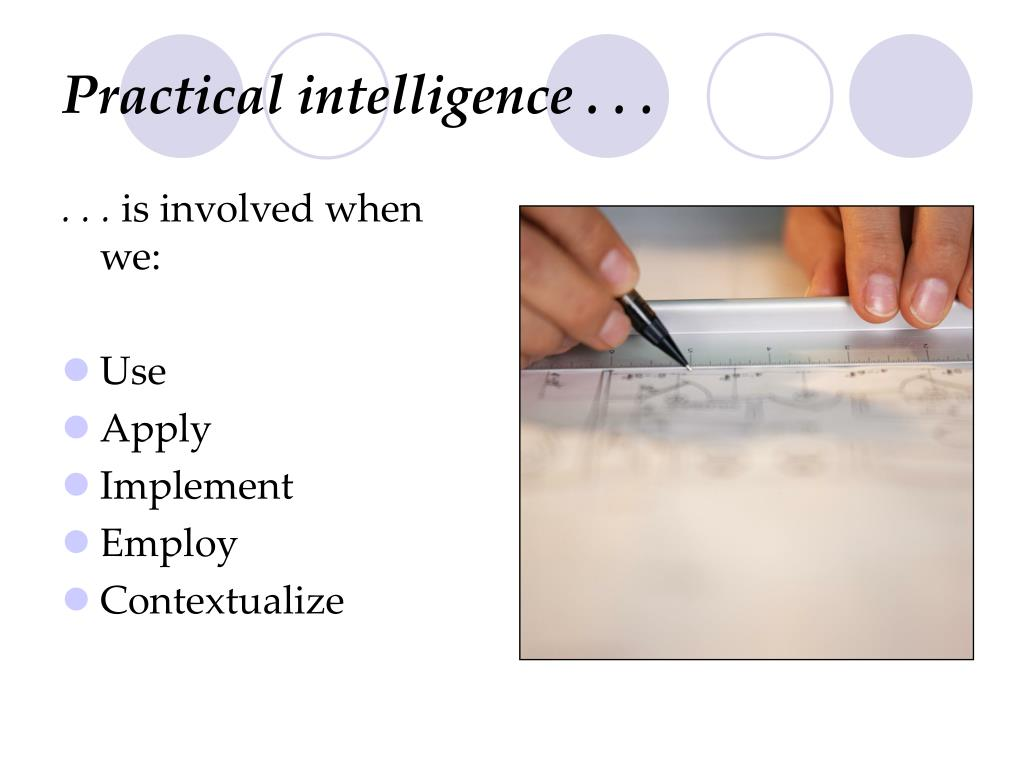 Practical intelligence . . .