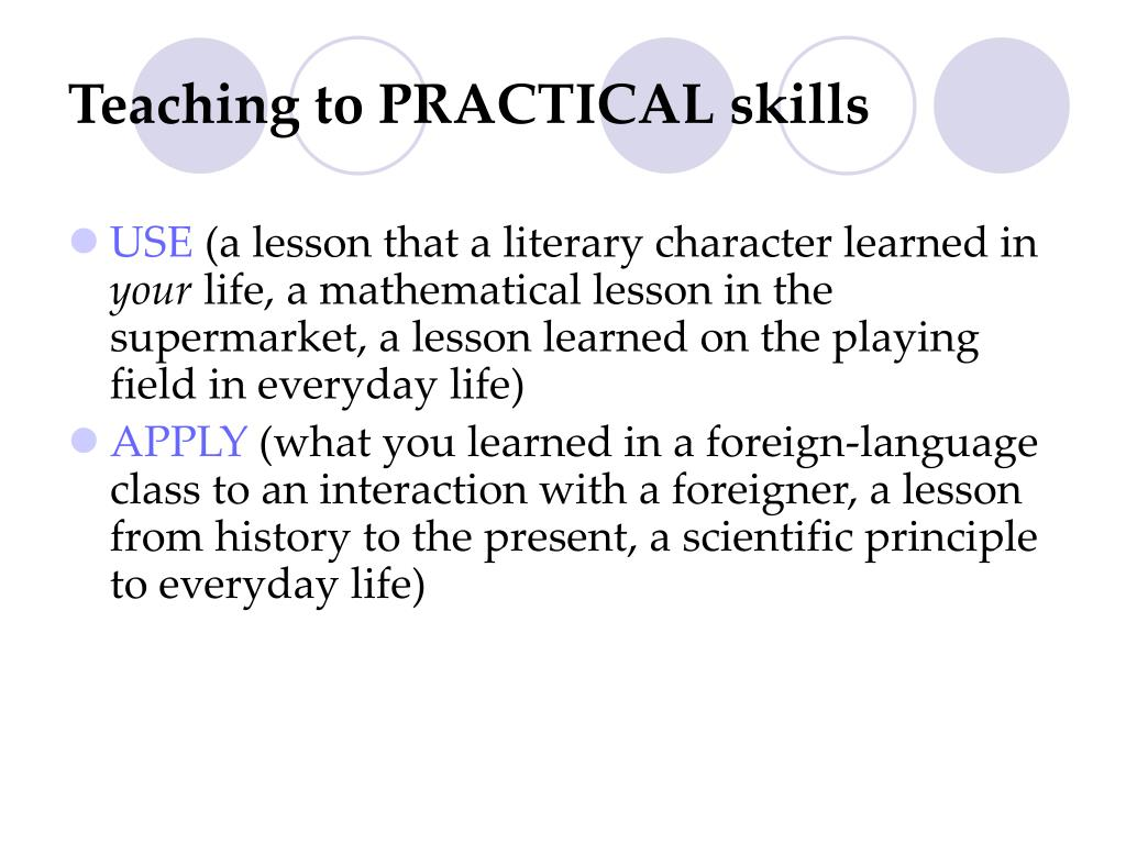 Teaching to PRACTICAL skills