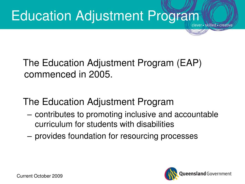 The Education Adjustment Program (EAP) commenced in 2005.