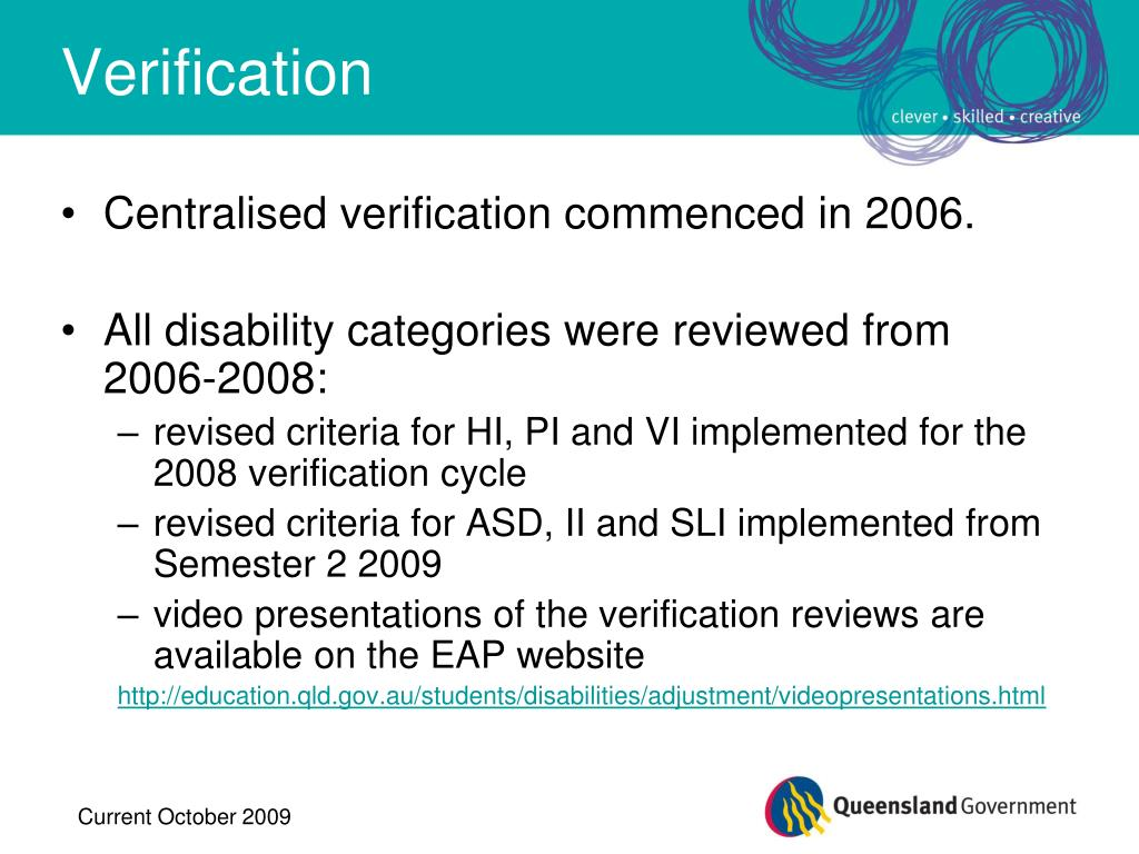Centralised verification commenced in 2006.
