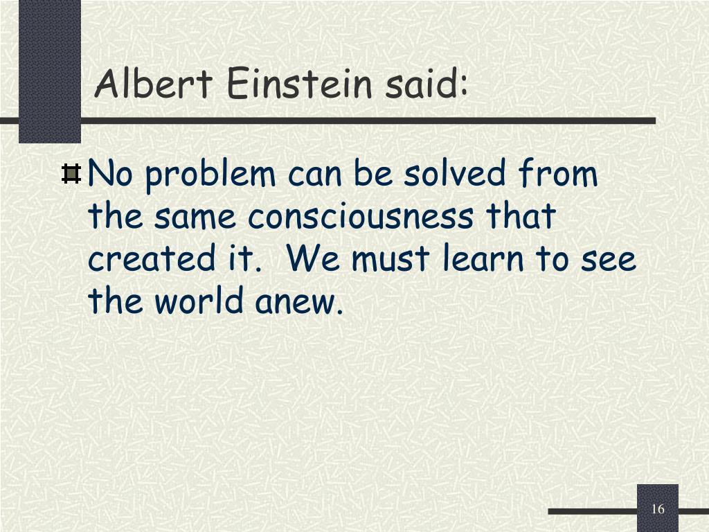 Albert Einstein said: