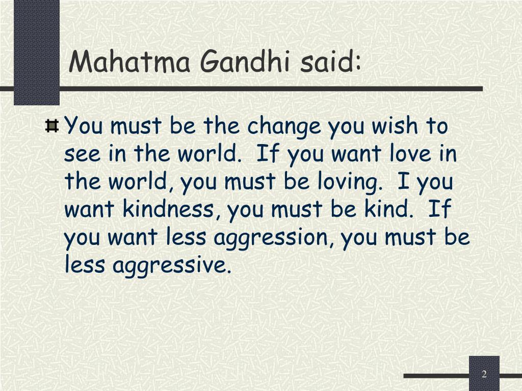 Mahatma Gandhi said: