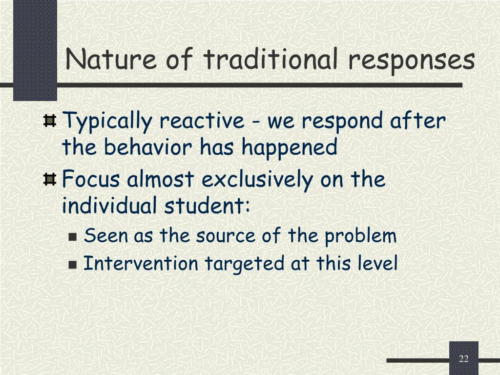 Nature of traditional responses