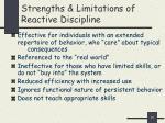 strengths limitations of reactive discipline