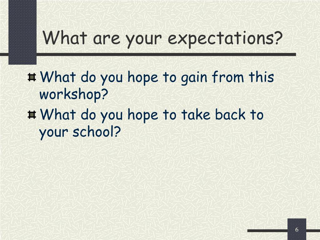 What are your expectations?