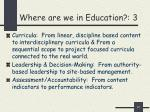where are we in education 3