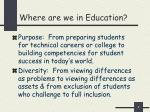 where are we in education