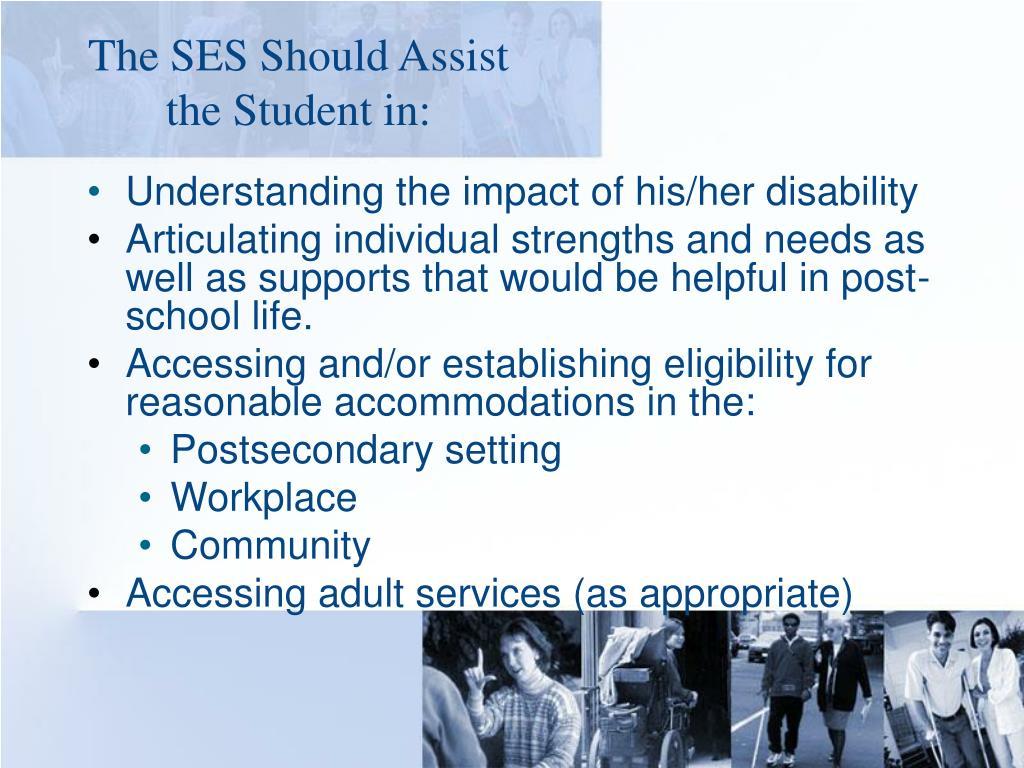The SES Should Assist