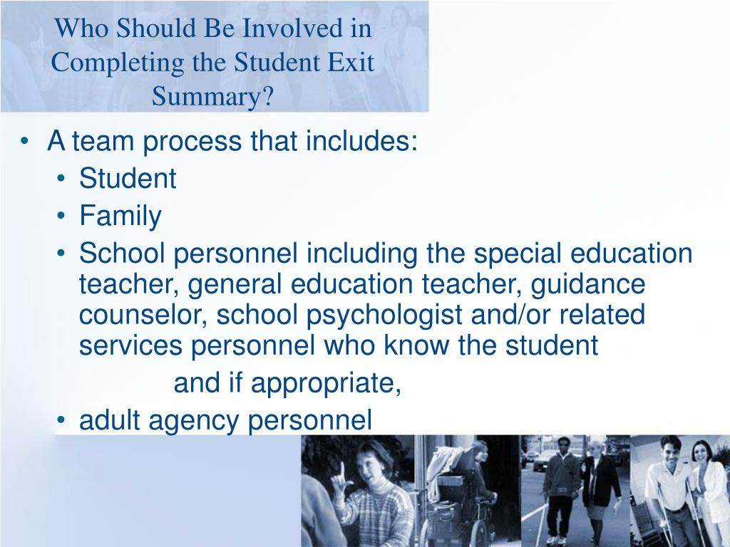 Who Should Be Involved in Completing the Student Exit Summary?