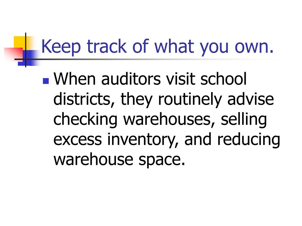 Keep track of what you own.