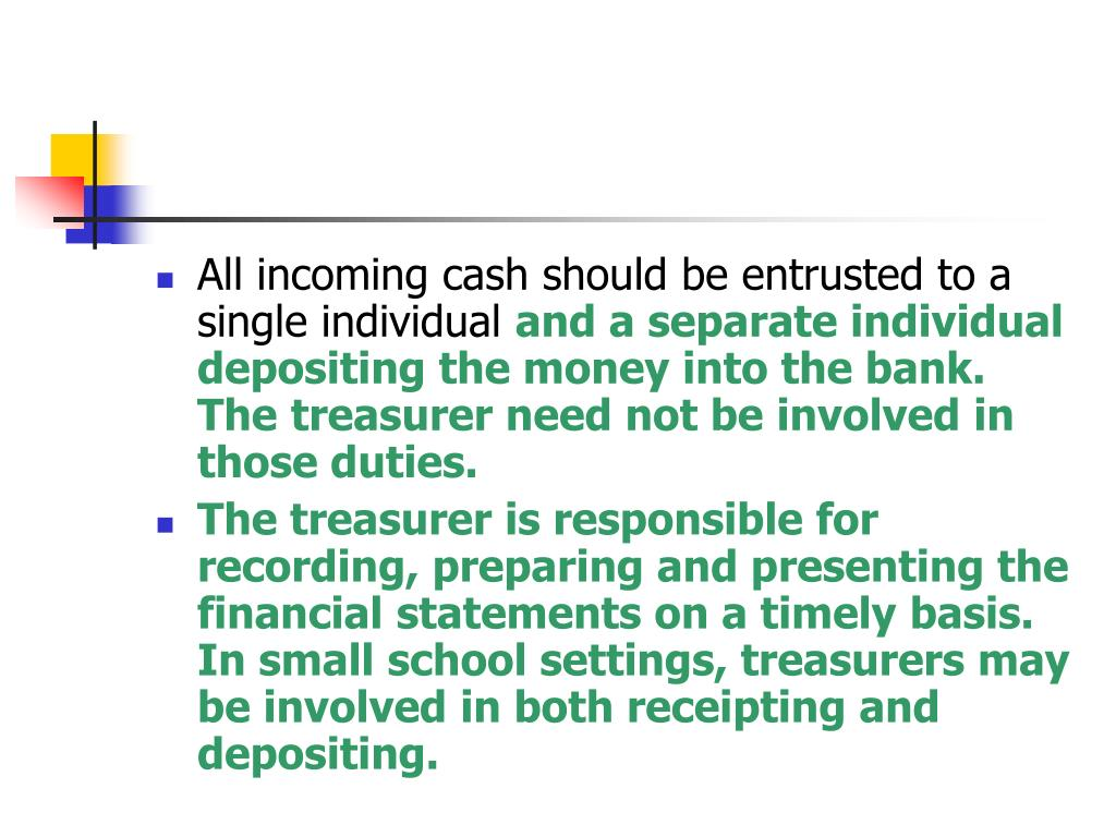 All incoming cash should be entrusted to a single individual