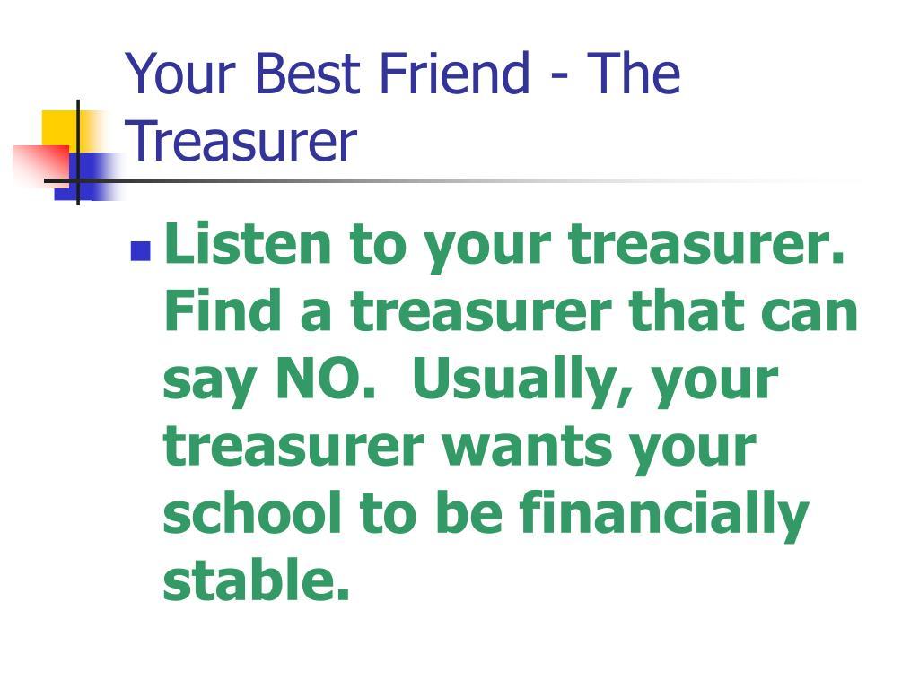 Your Best Friend - The Treasurer