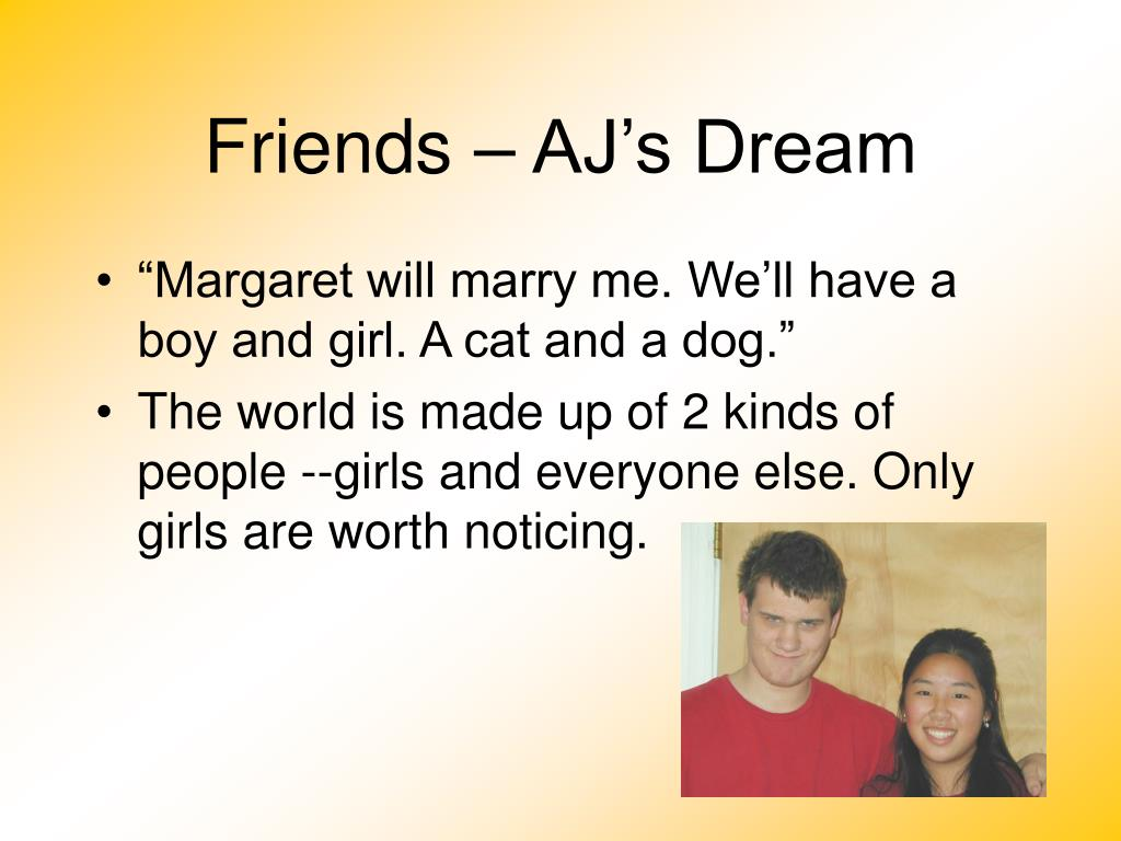 Friends – AJ's Dream